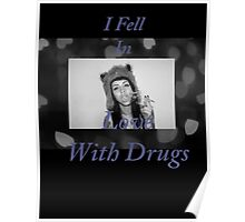 I Fell in Love With Drugs Poster