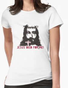 Jesus died for me Womens Fitted T-Shirt