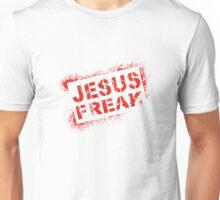 Jesus freak Unisex T-Shirt
