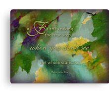 faith is - wisdom saying no. 10 Canvas Print
