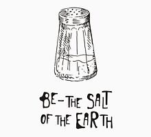 Be - the salt Unisex T-Shirt