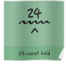 24-Caret Bold Poster