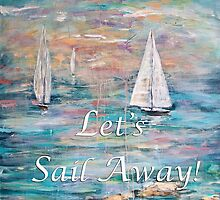 Let's Sail Away! by Janis Lee Colon