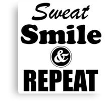 Sweat Smile And Repeat Workout Gym Exercise Canvas Print