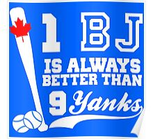1 BJ IS Better Than  9 Yanks Poster