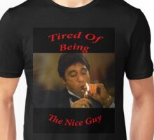 Scarface - Tired of Being the Nice Guy Unisex T-Shirt