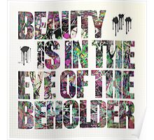 Beauty Is In The Eye of The Beholder Poster