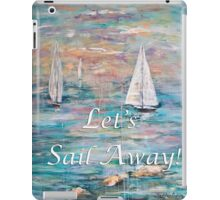 Let's Sail Away! iPad Case/Skin