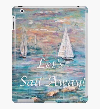 Let's Sail Away! iPad Case/Skin
