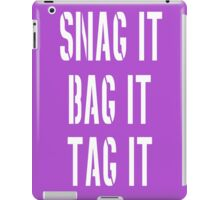 Snag, Bag and Tag iPad Case/Skin