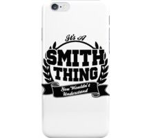 It's a smith thing iPhone Case/Skin