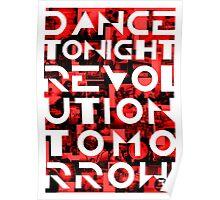 Dance tonight, revolution tomorrow Poster
