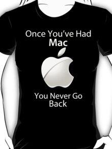 Once you've had Mac II T-Shirt