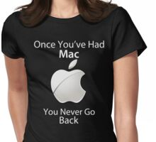Once you've had Mac II Womens Fitted T-Shirt