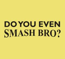 Do You Even Smash Bro? Kids Tee