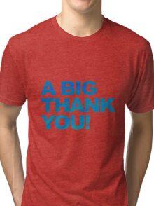 A Big Blue Thank You Tri-blend T-Shirt
