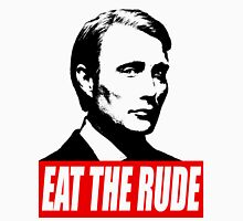 EAT THE RUDE - Hannibal Unisex T-Shirt