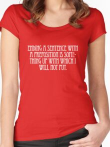 Ending a sentence with a preposition is something up with which I will not put. Women's Fitted Scoop T-Shirt