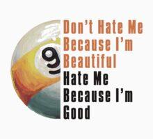 Im Beautiful Im Good 9 Ball by ImagineThatNYC