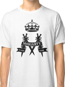 Moriarty is our King Classic T-Shirt