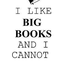 I like big books and I cannot lie by Carol Oliveira