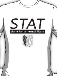 STAND TALL AMONGST TITANS - Attack on Titan T-Shirt