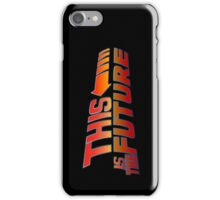 """""""This is The Future""""  iPhone Case/Skin"""