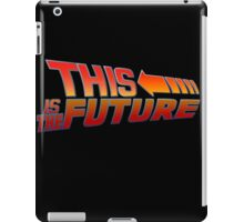 """This is The Future""  iPad Case/Skin"