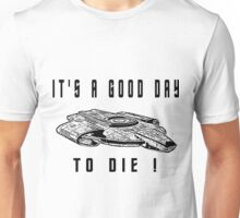 its a good day to die defiant B Unisex T-Shirt