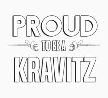 Proud to be a Kravitz. Show your pride if your last name or surname is Kravitz Kids Clothes