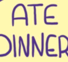 Spoonie Achievement:  Ate Dinner Sticker