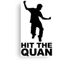 Hit The Quan Canvas Print