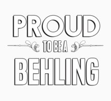 Proud to be a Behling. Show your pride if your last name or surname is Behling Kids Clothes