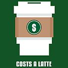 Coffee Costs a Latte by fishbiscuit