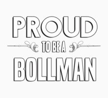 Proud to be a Bollman. Show your pride if your last name or surname is Bollman Kids Clothes