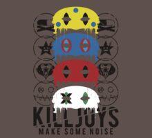 Killjoys, make some noise. by RiddleOfRevenge