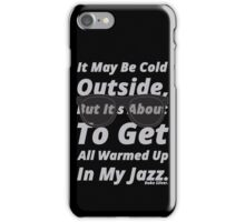 Warmed Up In My Jazz. iPhone Case/Skin