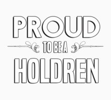 Proud to be a Holdren. Show your pride if your last name or surname is Holdren Kids Clothes