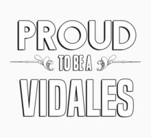 Proud to be a Vidales. Show your pride if your last name or surname is Vidales Kids Clothes