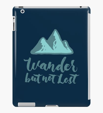 Wander but not Lost iPad Case/Skin