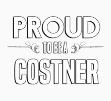 Proud to be a Costner. Show your pride if your last name or surname is Costner Kids Clothes