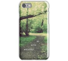 wander with me down the path iPhone Case/Skin