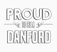 Proud to be a Danford. Show your pride if your last name or surname is Danford Kids Clothes
