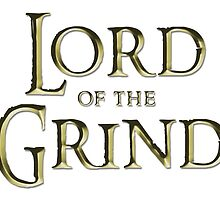 Lord of the Grind  by tee4daily