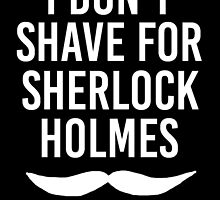 I Don't Shave for Sherlock Holmes, Light Version by poppetini