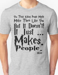 Makes People Dead T-Shirt