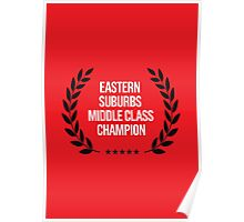 EASTERN SUBURBS MIDDLE CLASS CHAMPION Poster