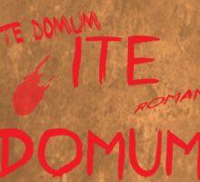 Romans Go Home! Sticker
