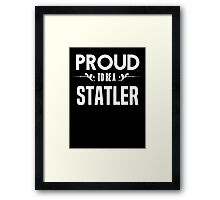 Proud to be a Statler. Show your pride if your last name or surname is Statler Framed Print
