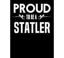 Proud to be a Statler. Show your pride if your last name or surname is Statler Photographic Print